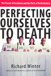 Perfecting Ourselves to Death - £10