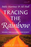 Tracing the Rainbow - Walking Through Loss and Bereavement - £5
