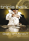 ss triple helix - Christmas 2009,  God or money?