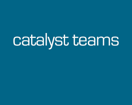 Catalyst teams