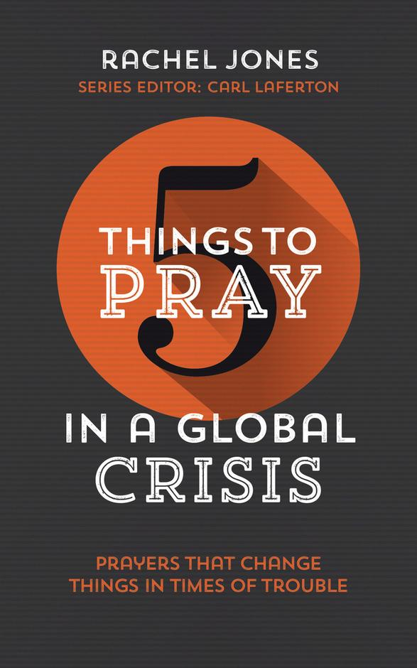 5 Things to Pray in a global crisis - £4.00