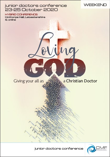 Junior Doctors Hybrid conference - Loving God: How to give God your all as a Christian doctor