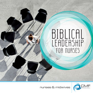 Biblical Leadership for Nurses