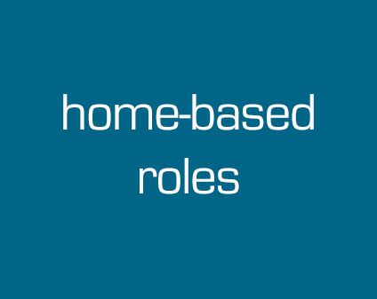 Home-based Roles