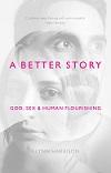 A Better Story - £8.00