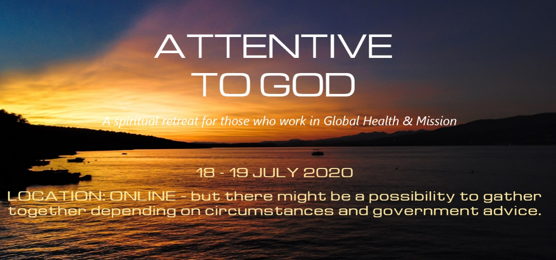 Attentive to God - Online Spiritual Retreat 2020