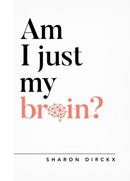 Am I just my Brain? - £8.00