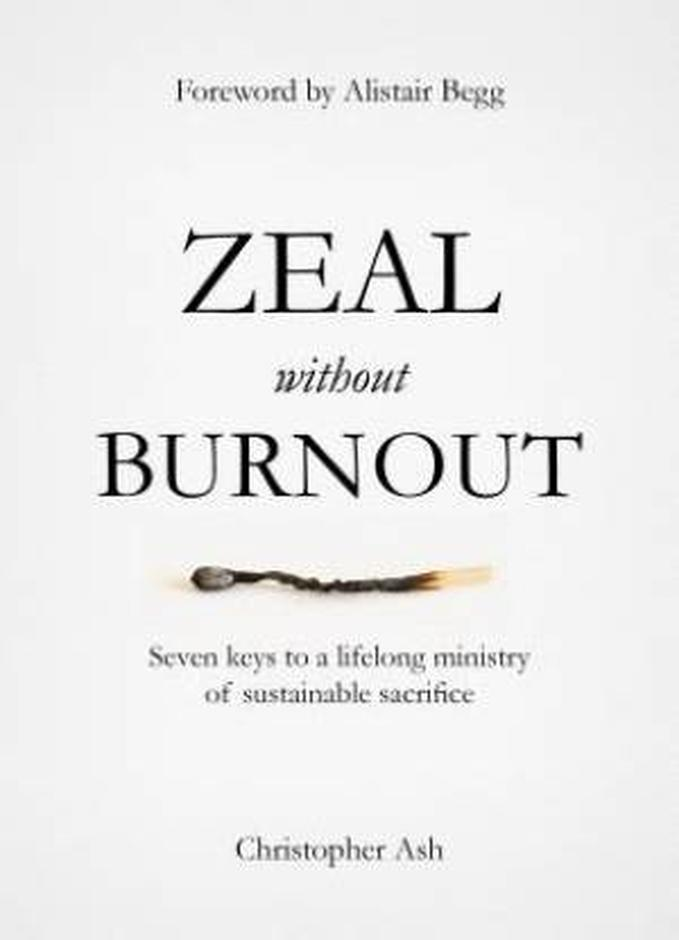 Zeal without Burnout - £8.00