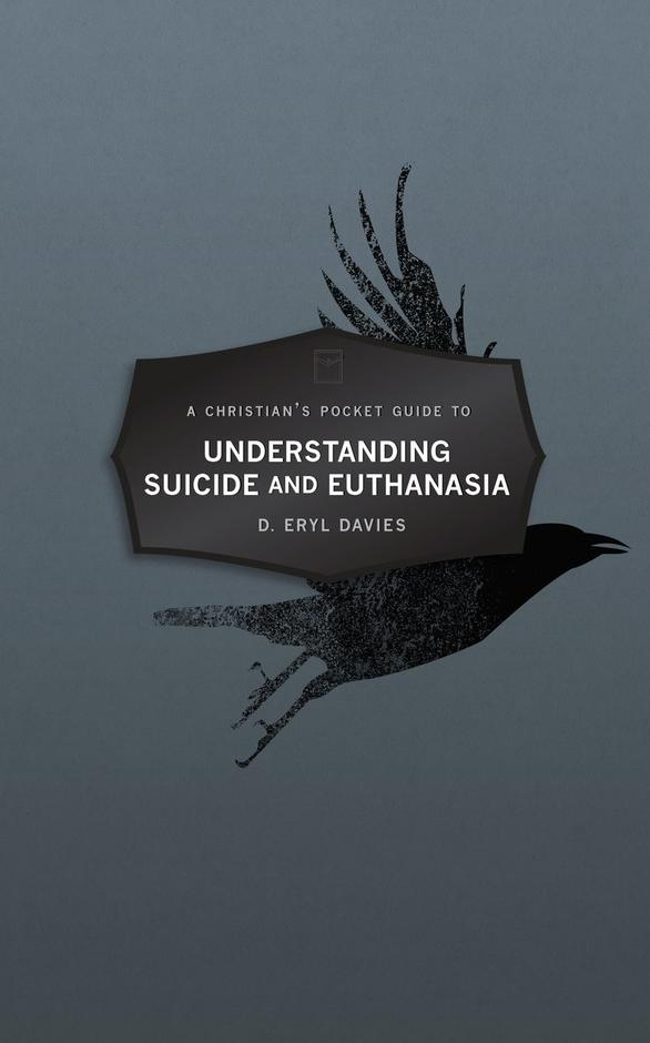 Understanding Suicide & Euthanasia - £5.00